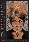 It's Hard Being Queen: The Dusty Springfield Poems ITS HARD BEING QUEEN [ Jeanette Lynes ]