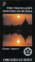 The Traveller's History of Burma TRAVELLERS HIST OF BURMA (Orchid Guides) [ Garry Abbott ]