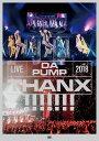 LIVE DA PUMP 2018 THANX!!!!!!! at 国際フォーラム ホールA(通常盤)(スマプラ対応) [ DA PUMP ]