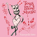 Toys Blood Music [ 斉藤和義 ]