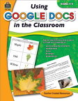 Using Google Docs in the Classroom Grade 4-5 USING GOOGLE DOCS IN THE CLASS [ Steve Butz ]