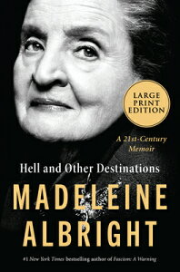 Hell and Other Destinations: A 21st-Century Memoir HELL & OTHER DESTINATIONS -LP [ Madeleine Albright ]