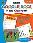Using Google Docs in the Classroom Grade 6-8 USING GOOGLE DOCS IN THE CLASS [ Steve Butz ]