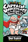 Captain Underpants and the Attack of the Talking Toilets: Color Edition (Captain Underpants #2) (Col CAPTAIN UNDERPANTS & THE ATTAC (Captain Underpants) [ Dav Pilkey ]