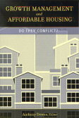 Growth Management and Affordable Housing: Do They Conflict? [ Anthony Downs ]