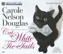 Cat in a White Tie and Tails CAT IN A WHITE TIE & TAILS M (Midnight Louie Mysteries) [ Carole Nelson Douglas ]