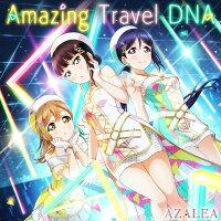 スマートフォン向けアプリ『ラブライブ!スクールアイドルフェスティバル』コラボシングル「Amazing Travel DNA」