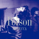 POISON(Blu-spec CD2) [ レベッカ ]