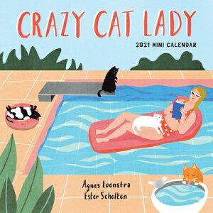Crazy Cat Lady Mini Wall Calendar 2021 2021 CRAZY CAT LADY MINI WALL [ Agnes Loonstra ]
