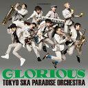 GLORIOUS (CD+Blu-ray) [ 東京スカパラダイスオーケストラ ]