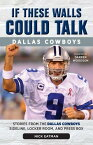 If These Walls Could Talk: Dallas Cowboys: Stories from the Dallas Cowboys Sideline, Locker Room, an IF THESE WALLS COULD TALK DALL (If These Walls Could Talk) [ Nick Eatman ]