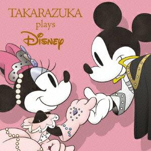【楽天ブックスならいつでも送料無料】TAKARAZUKA plays Disney [ (V.A.) ]
