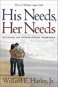 His Needs, Her Needs: Building an Affair-Proof Marriage HIS NEEDS HER NEEDS REVISED AN [ Willard ...