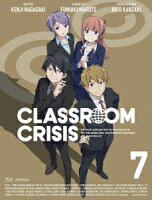 Classroom☆Crisis 7【Blu-ray】