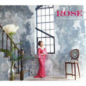 ROSE〜この胸に〜 [ 秋元順子 ]