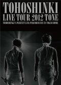 東方神起 LIVE TOUR 2012〜TONE〜 【初回限定生産】【特典ミニポスター付】