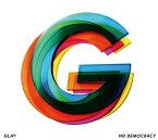 NO DEMOCRACY (CD+2DVD盤) [ GLAY ]