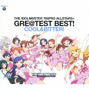 【送料無料】THE IDOLM@STER 765PRO ALLSTARS+ GRE@TEST BEST! -COOL&BITTER!-(2CD) [ (アニ...