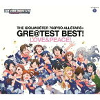 THE IDOLM@STER 765PRO ALLSTARS+ GRE@TEST BEST! -LOVE&PEACE!-(2CD) [ (アニメーション) ]