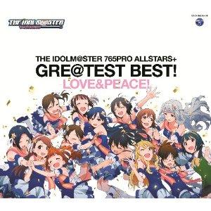 【送料無料】THE IDOLM@STER 765PRO ALLSTARS+ GRE@TEST BEST! -LOVE&PEACE!-(2CD) [ 765PRO...