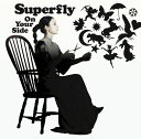 On Your Side (初回限定盤 CD+DVD) [ Superfly ]