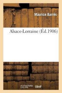Alsace-Lorraine FRE-ALSACE-LORRAINE (Histoire) [ Barres-M ]
