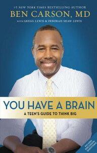 You Have a Brain: A Teen's Guide to T.H.I.N.K. B.I.G. YOU HAVE A BRAIN [ Ben Carson ]