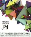 Perfume 3rd Tour「JPN」 【Blu-ray】 [ Perfume ]