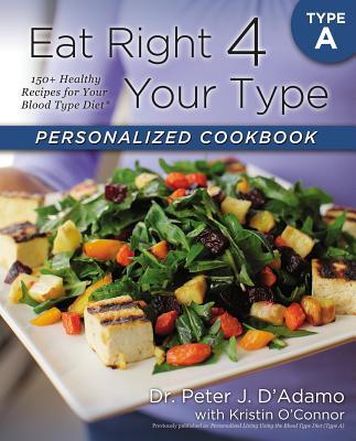 Eat Right 4 Your Type Personalized Cookbook Type a: 150+ Healthy Recipes for Your Blood Type Diet画像