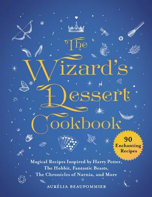 The Wizard's Dessert Cookbook: Magical Recipes Inspired by Harry Potter, the Hobbit, Fantastic Beast画像