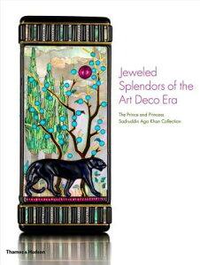 Jeweled Splendors of the Art Deco Era: The Prince and Princess Sadruddin Aga Khan Collection JEWELED SPLENDORS OF THE ART D [ Catherine Aga Khan ]