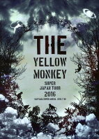 THE YELLOW MONKEY SUPER JAPAN TOUR 2016 -SAITAMA SUPER ARENA 2016.7.10-【Blu-ray】