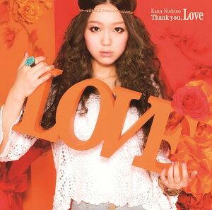 【送料無料】【クーポン利用で200円OFF!】Thank you, Love(初回限定CD+DVD) [ 西野カナ ]
