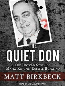 The Quiet Don: The Untold Story of Mafia Kingpin Russell Bufalino QUIET DON M [ Matt Birkbeck ]