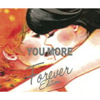 YOU MORE (Forever Edition) [ チャットモンチー ]