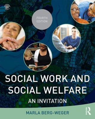 Social Work and Social Welfare: An Invitation SOCIAL WORK & SOCIAL WELFARE 4 [ Marla Berg-We...