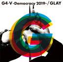 G4・5-Democracy 2019- [ GLAY ]