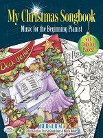 【輸入楽譜】グッドリッジ, Teresa & ノーブル, Marty & ベルジュラック: やさしく弾ける マイ・クリスマス・ソングブック(塗り絵付): 歌詞とピアノ譜