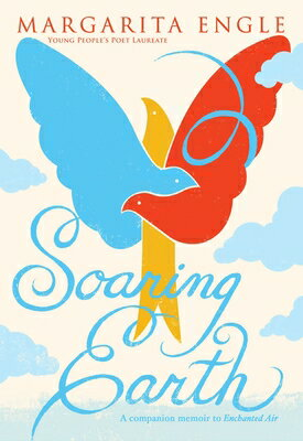 Soaring Earth: A Companion Memoir to Enchanted Air画像