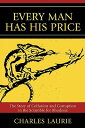 Every Man Has His Price: The Story of Collusion and Corruption in the Scramble for Rhodesia EVERY MAN HAS HIS PRICE [ Charles Laurie ]