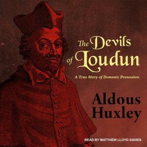 The Devils of Loudun: A True Story of Demonic Possession DEVILS OF LOUDUN D [ Aldous Huxley ]