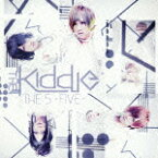 THE 5 -FIVE- [ THE KIDDIE ]