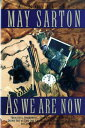 As We Are Now AS WE ARE NOW [ May Sarton ]