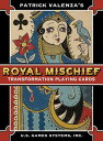 Royal Mischief Transformation Playing Cards ROYAL MISCHIEF TRANSFORMATION [ Patrick Valenza ]