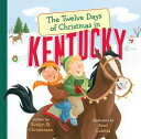 The Twelve Days of Christmas in Kentucky 12 DAYS OF XMAS IN KENTUCKY (Twelve Days of Christmas in America) [ Evelyn B. Christensen ]