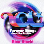 Forever Songs〜Brand New Remixes〜 [ 愛内里菜 ]