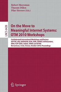 On the Move to Meaningful Internet Systems: Otm 2010: International Workshops: Avytat, Adi, Dataview ON THE MOVE TO MEANINGFUL INTE (Lecture Notes in Computer Science) [ Robert Meersman ]