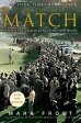 The Match: The Day the Game of Golf Changed Forever MATCH [ Mark Frost ]