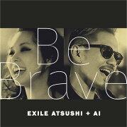 Be Brave (CD+DVD)