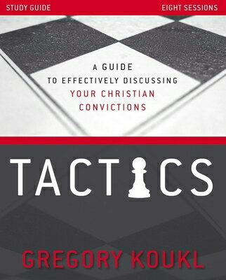 Tactics Study Guide, Updated and Expanded: A Guide to Effectively Discussing Your Christian Convicti画像